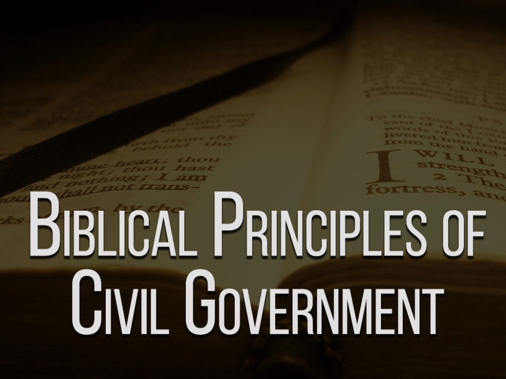 Biblical Principles of Civil Government