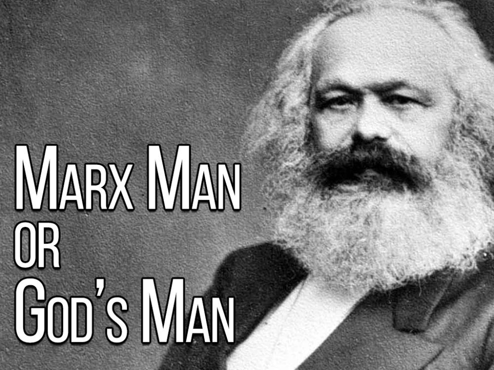 Marx Man or Gods Man